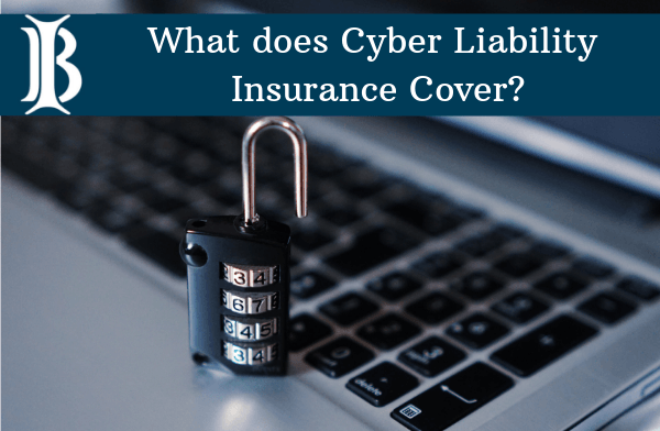 What Does Cyber Liability Insurance Cover?