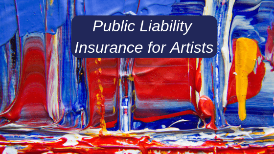Public Liability Insurance For Artists