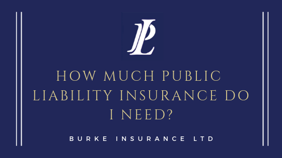 How Much Public Liability Insurance Do I Need?